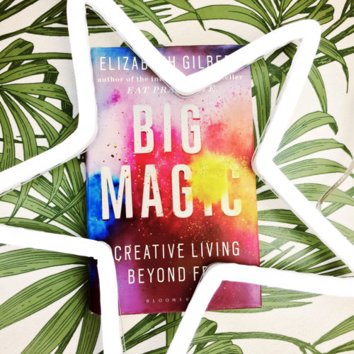 World Book Day – Big Magic: Creative Living Beyond Fear, by Elizabeth Gilbert