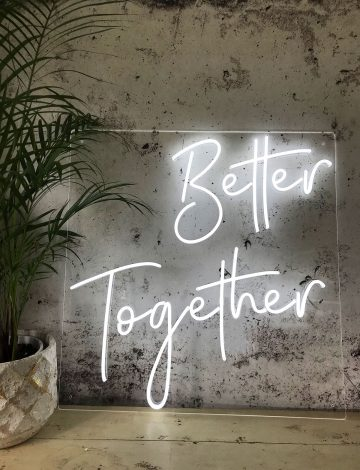 Better Together LED Neon light