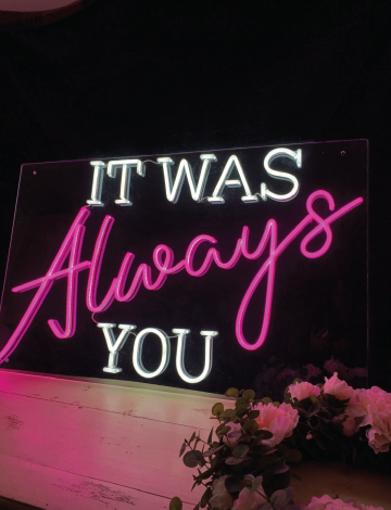 It was Always You LED Neon light