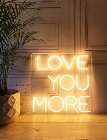 Love You More LED Neon Sign