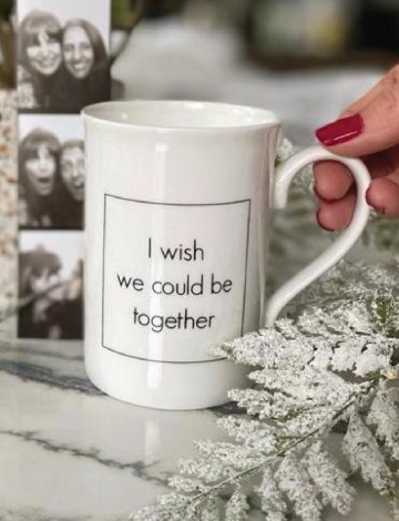 I Wish We Could Be Together Mug